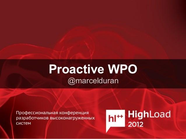 Proactive WPO  @marcelduran