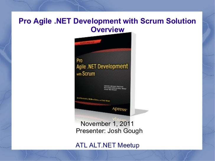 Pro Agile .NET Development with Scrum Solution                   Overview               November 1, 2011              Pres...
