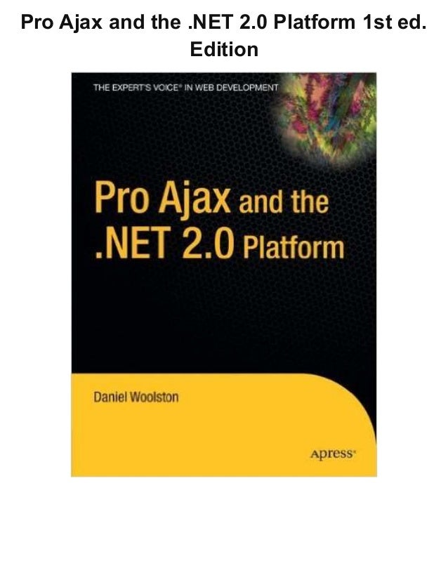 Pro Ajax and the .NET 2.0 Platform 1st ed. Edition
