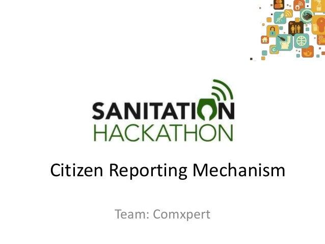 Citizen Reporting Mechanism       Team: Comxpert