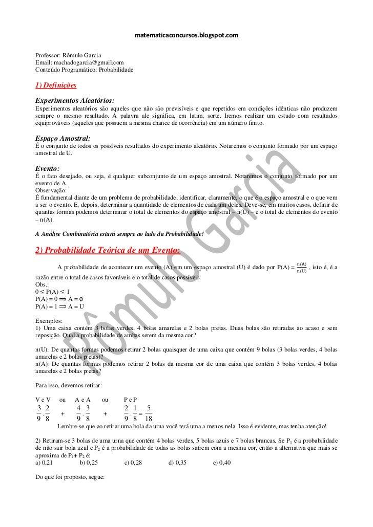 matematicaconcursos.blogspot.comProfessor: Rômulo GarciaEmail: machadogarcia@gmail.comConteúdo Programático: Probabilidade...