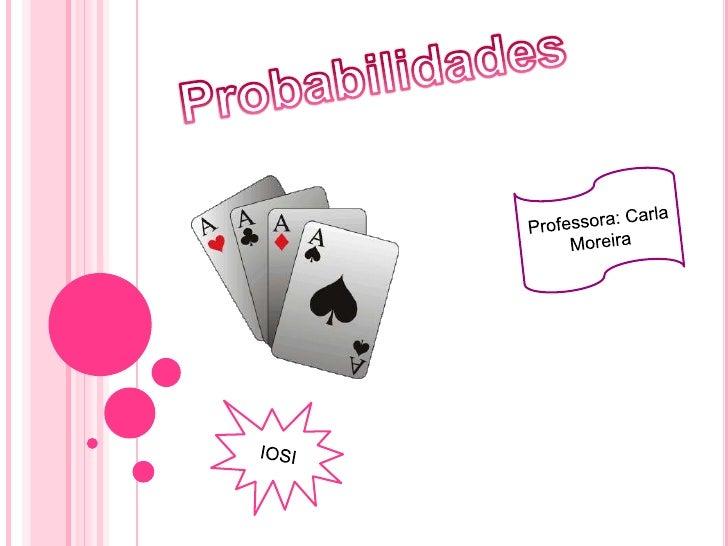 O QUE É AS PROBABILIDADES ?   A teoria das probabilidades, não é mais do que o bom senso    traduzido em cálculo; permite...