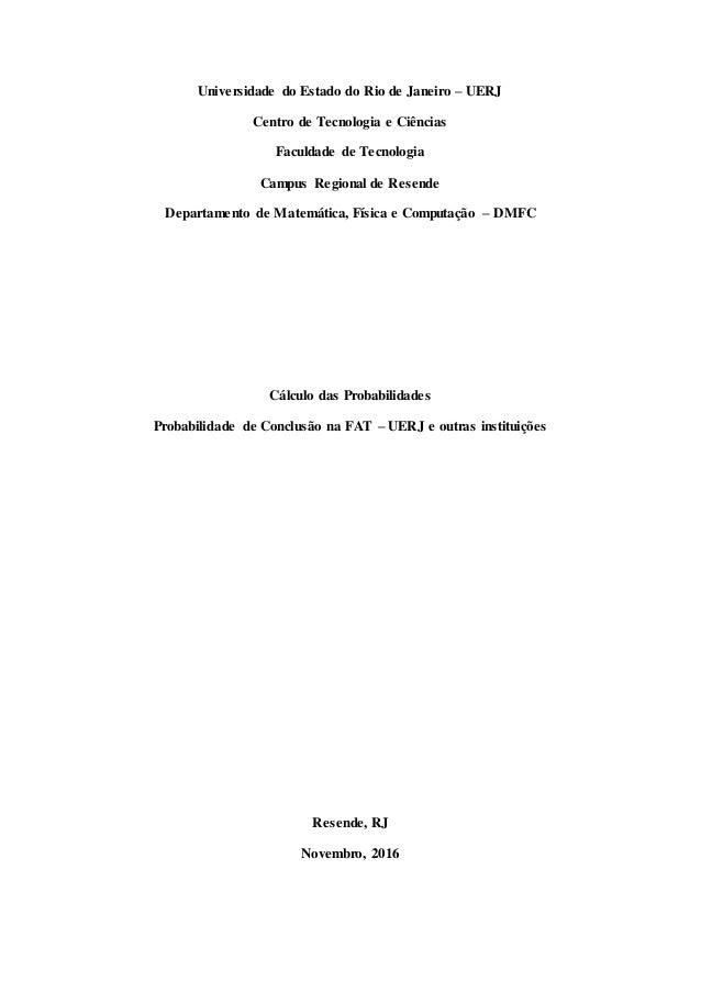 Universidade do Estado do Rio de Janeiro – UERJ Centro de Tecnologia e Ciências Faculdade de Tecnologia Campus Regional de...