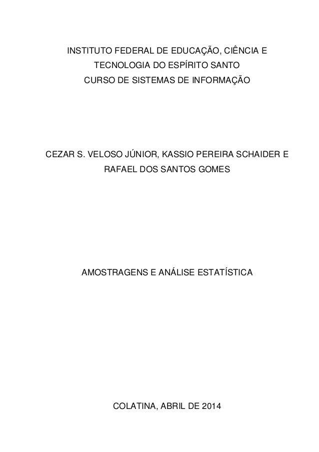 INSTITUTO FEDERAL DE EDUCAÇÃO, CIÊNCIA E TECNOLOGIA DO ESPÍRITO SANTO CURSO DE SISTEMAS DE INFORMAÇÃO CEZAR S. VELOSO JÚNI...