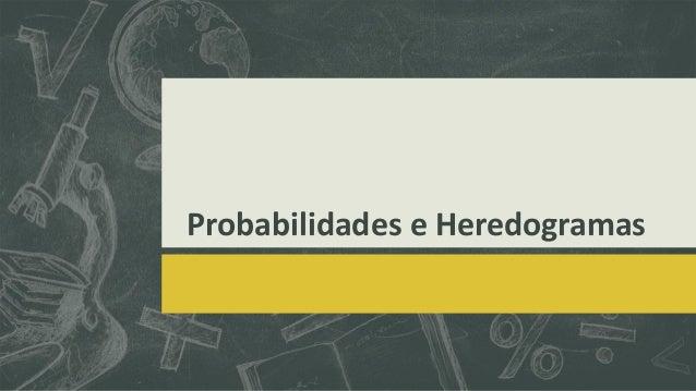 Probabilidades e Heredogramas