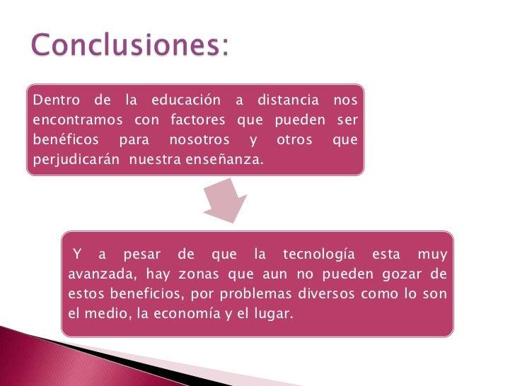 Dentro de la educación a distancia nosencontramos con factores que pueden serbenéficos para nosotros y otros queperjudicar...