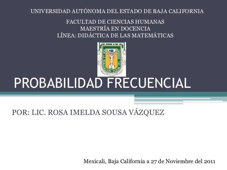 UNIVERSIDAD AUTÓNOMA DEL ESTADO DE BAJA CALIFORNIA              FACULTAD DE CIENCIAS HUMANAS                   MAESTRÍA EN...
