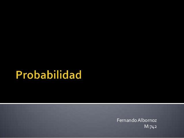 FernandoAlbornoz M:742