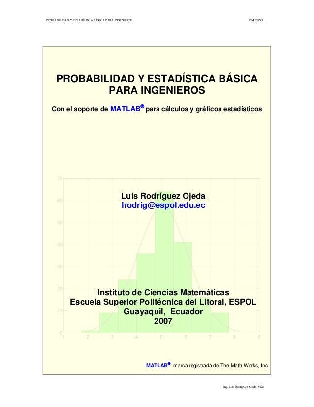 PROBABILIDAD Y ESTADÍSTICA BÁSICA PARA INGENIEROS ICM ESPOLPROBABILIDAD Y ESTADÍSTICA BÁSICAPARA INGENIEROSCon el soporte ...