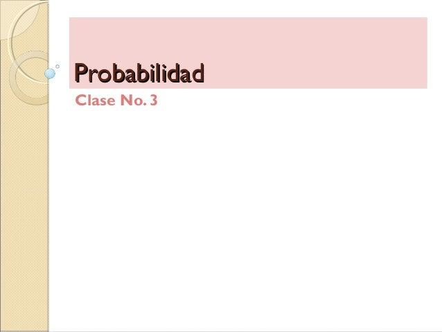 PPrroobbaabbiilliiddaadd  Clase No. 3
