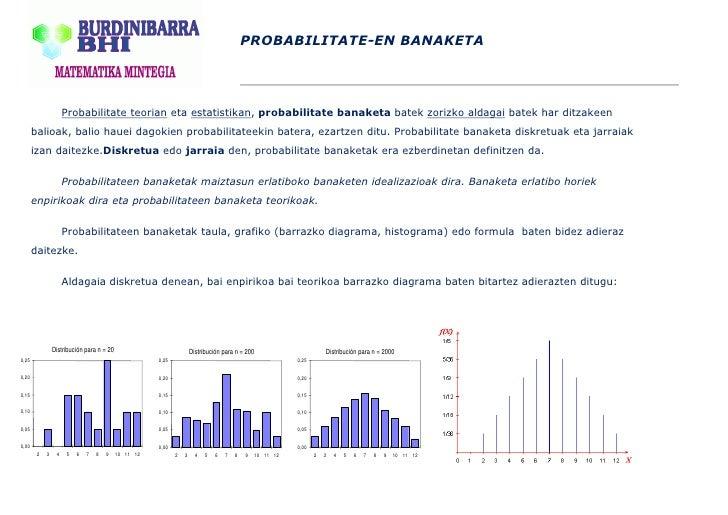 PROBABILITATE-EN BANAKETA                          Probabilitate teorian eta estatistikan, probabilitate banaketa batek zo...
