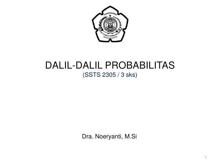DALIL-DALIL PROBABILITAS(SSTS 2305 / 3 sks)<br />1<br />Dra. Noeryanti, M.Si<br />