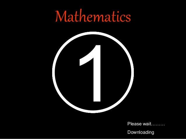 Mathematics Please wait……… Downloading