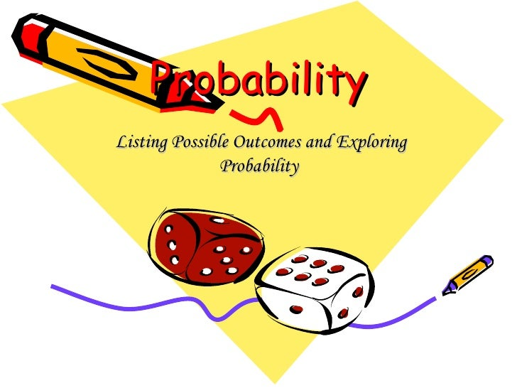 Probability Listing Possible Outcomes and Exploring Probability