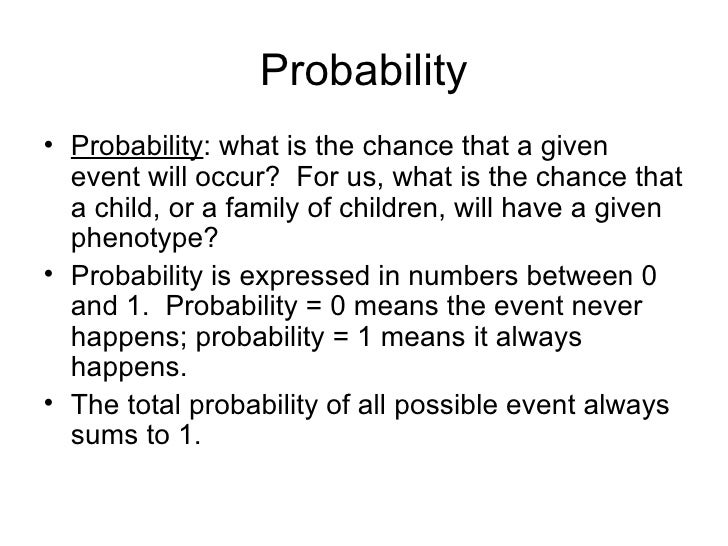 Probability• Probability: what is the chance that a given  event will occur? For us, what is the chance that  a child, or ...