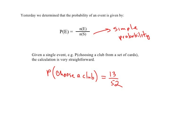 Yesterday we determined that the probability of an event is given by:                                          n(E)       ...