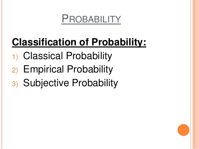 classical and empirical probabilities To understand probability, it is important to understand the foundations in this lesson, you will learn about relative frequency and the.
