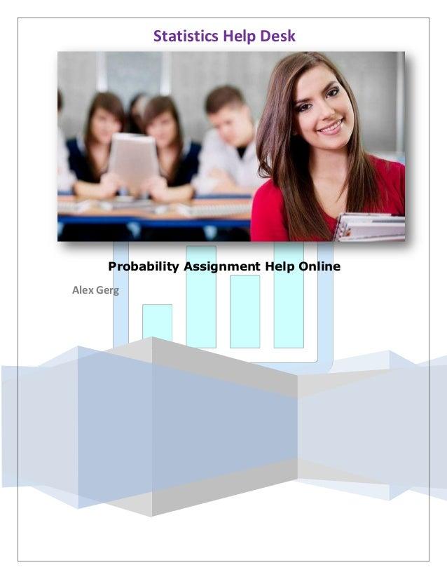 probability assignment help online statistics help desk probability assignment help online alex gerg statisticshelpdesk