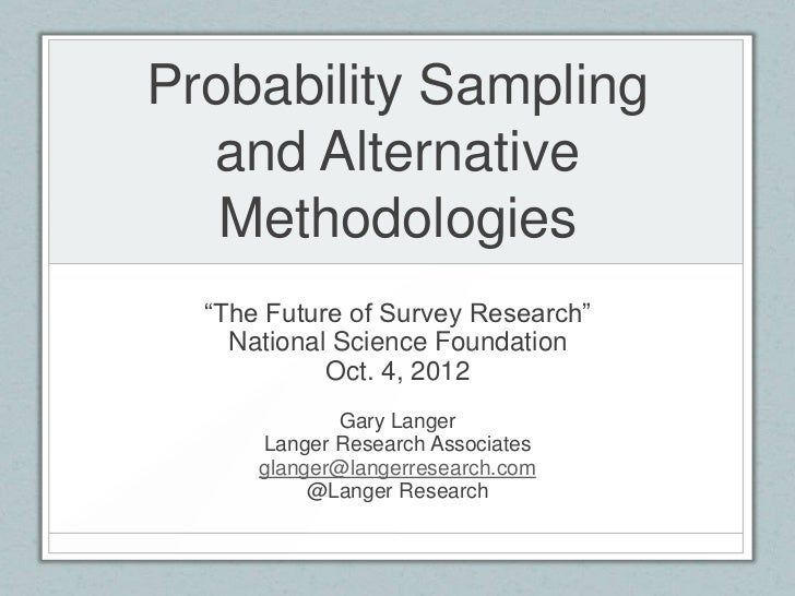 "Probability Sampling  and Alternative   Methodologies  ""The Future of Survey Research""    National Science Foundation     ..."