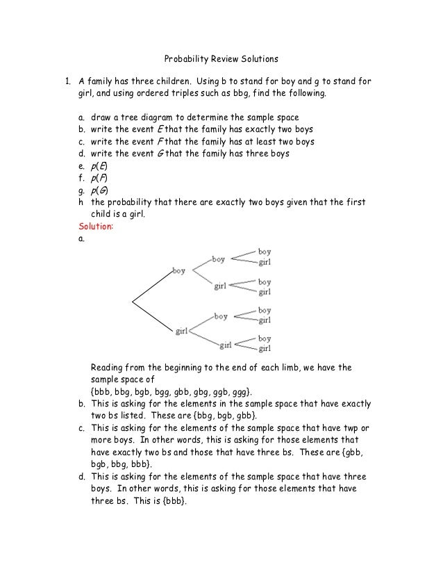 Probability Review Solutions1. A family has three children. Using b to stand for boy and g to stand for   girl, and using ...