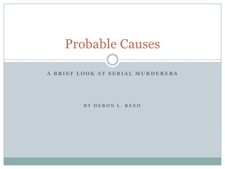 a brief look at serial murderers<br />By Deron L. Reed<br />Probable Causes<br />