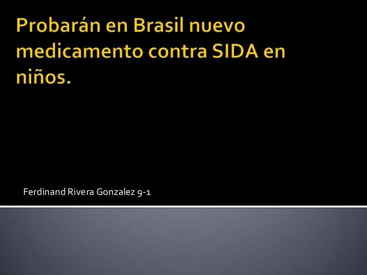Ferdinand Rivera Gonzalez 9-1