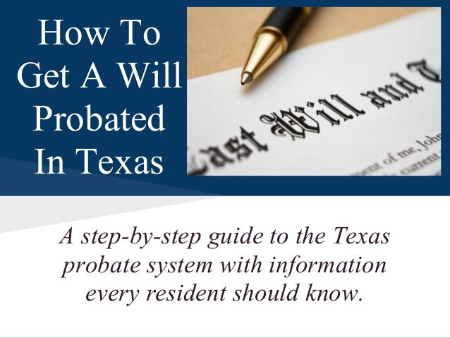 A step-by-step guide to the Texas probate system with information every resident should know. How To Get A Will Probated I...