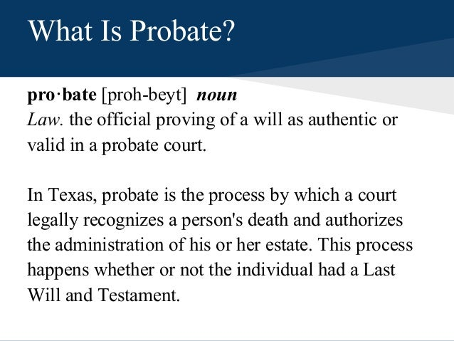 What is the probate of a will?