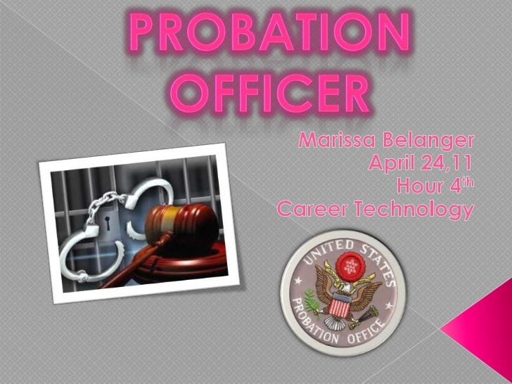 career as probation officer Career guide for probation officer soc code: 21-1092 pay band(s ): 4 and 5 (salary structure) standard occupational description: provide social.