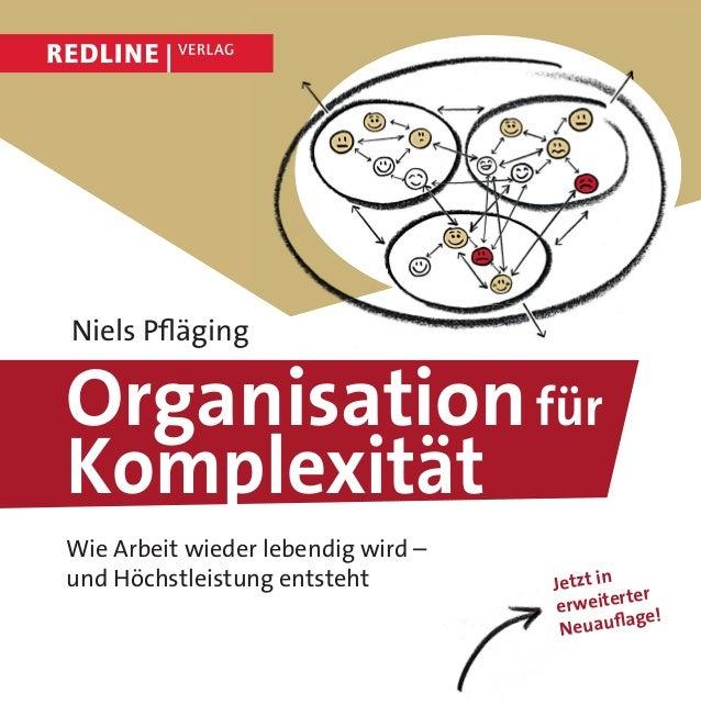 Organisationfür Komplexität Niels Pfläging Wie Arbeit wieder lebendig wird – und Höchstleistung entsteht Jetzt in erweitert...