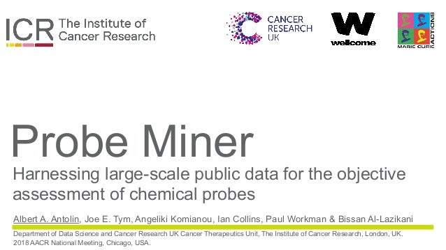 in partnership with Probe Miner Harnessing large-scale public data for the objective assessment of chemical probes Albert ...