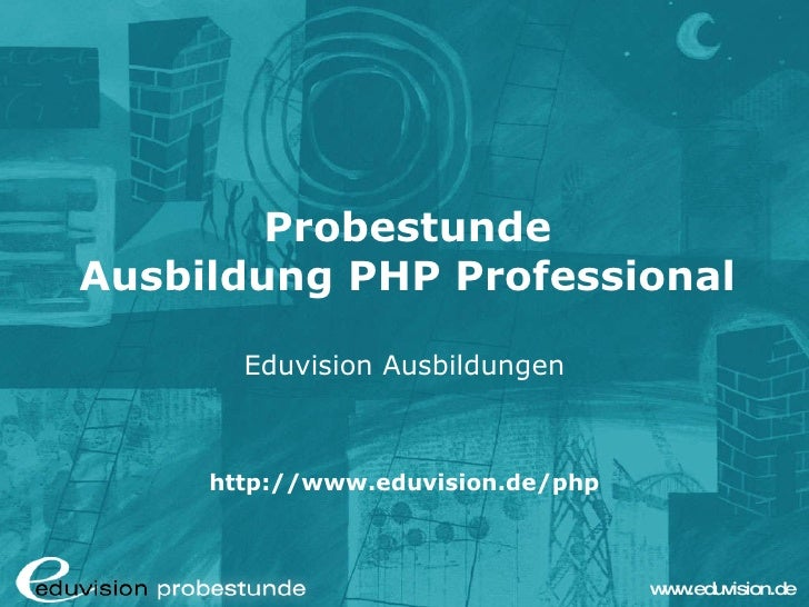 Probestunde Ausbildung PHP Professional Eduvision Ausbildungen http://www.eduvision.de/php