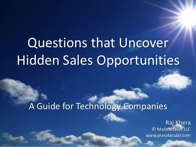 Questions that UncoverHidden Sales Opportunities A Guide for Technology Companies                                    Raj K...