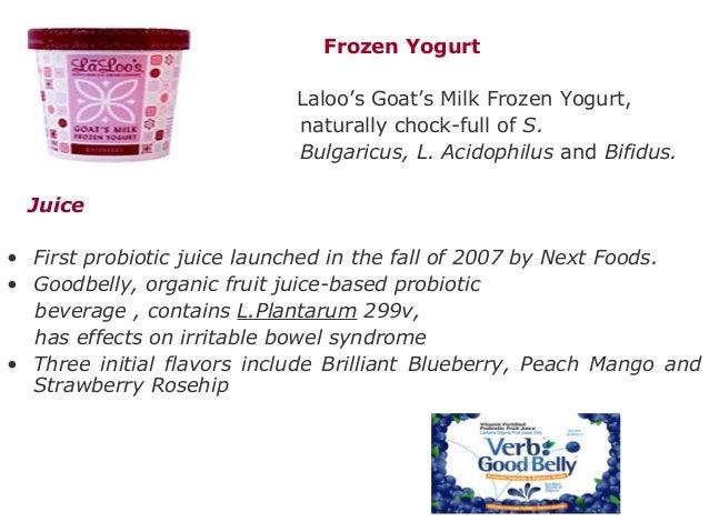 Frozen Yogurt Laloo's Goat's Milk Frozen Yogurt, naturally chock-full of S. Bulgaricus, L. Acidophilus and Bifidus. Juice ...