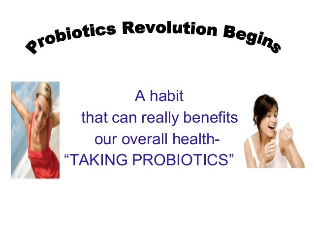 """A habit that can really benefits our overall health- """"TAKING PROBIOTICS"""""""