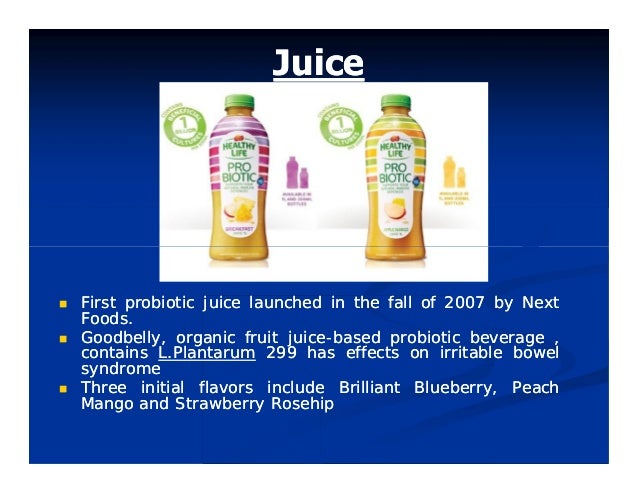 JuiceJuice  FirstFirst probioticprobiotic juicejuice launchedlaunched inin thethe fallfall ofof 20072007 byby NextNext F...