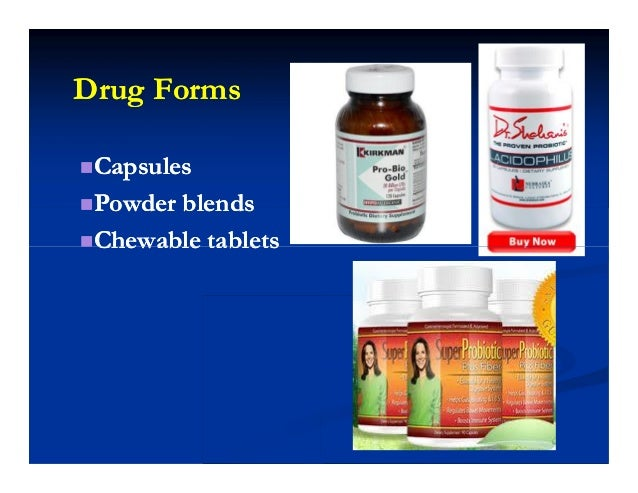 Drug FormsDrug Forms CapsulesCapsules Powder blendsPowder blends Chewable tabletsChewable tablets CapsulesCapsules...