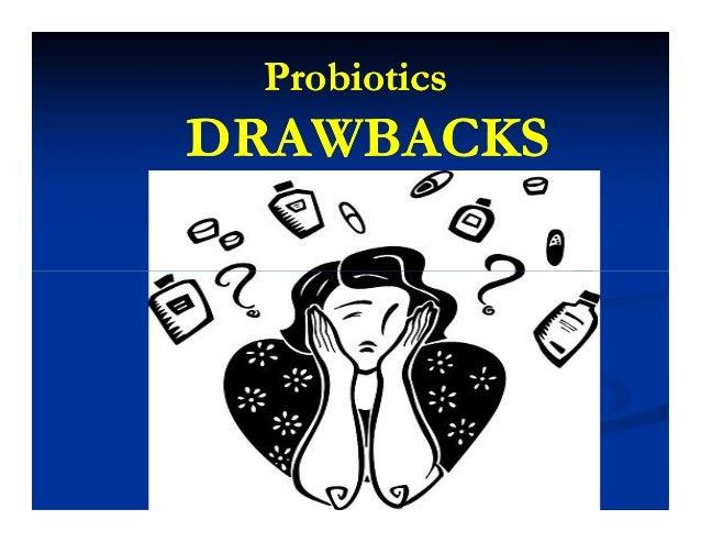 ProbioticsProbiotics DRAWBACKSDRAWBACKS