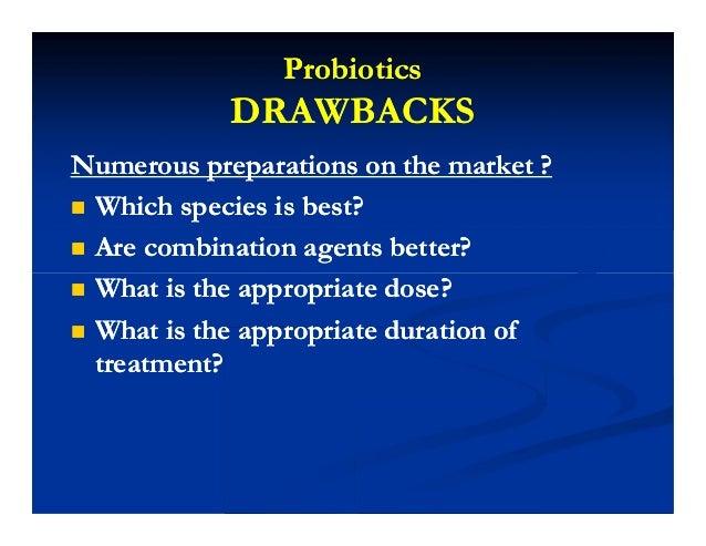 ProbioticsProbiotics DRAWBACKSDRAWBACKS Numerous preparations on the market ?Numerous preparations on the market ?  Whic...
