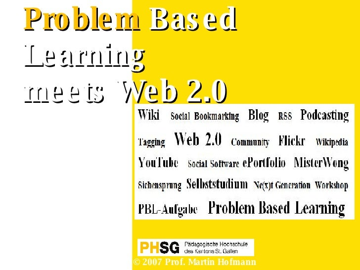 Problem  Based Learning   meets Web 2.0 © 2007 Prof. Martin Hofmann