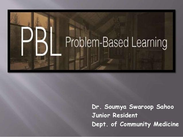 Dr. Soumya Swaroop Sahoo  Junior Resident  Dept. of Community Medicine