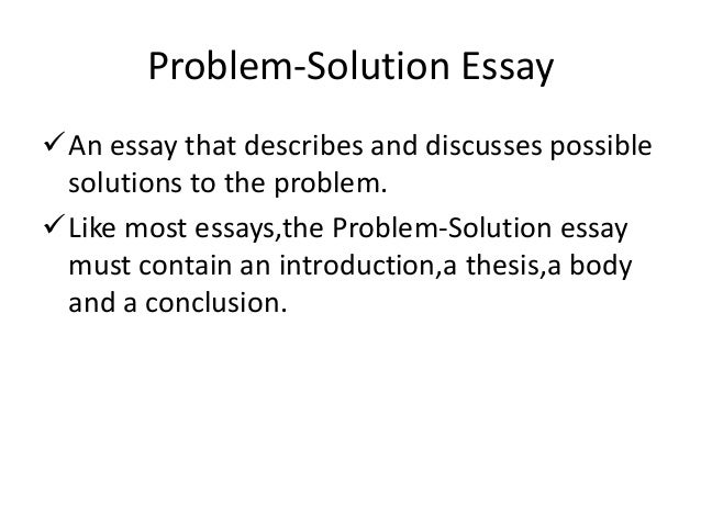 problem solution essay thesis Topics for problem solution essay every time you visit our site and ask us to write my essays, we are more than happy to help you with that and assist during the.