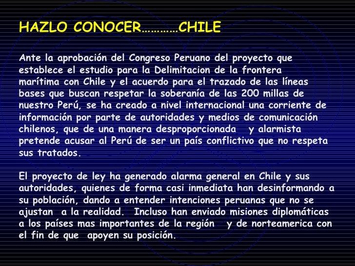HAZLO CONOCER…………CHILE Ante la aprobación del Congreso Peruano del proyecto que establece el estudio para la Delimitacion ...