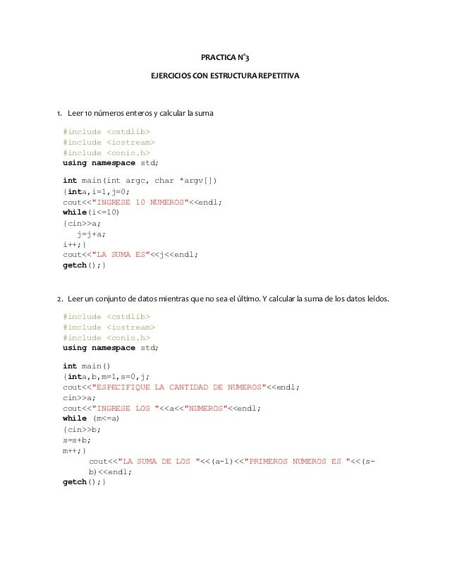PRACTICA N°3                           EJERCICIOS CON ESTRUCTURA REPETITIVA1. Leer 10 números enteros y calcular la suma #...