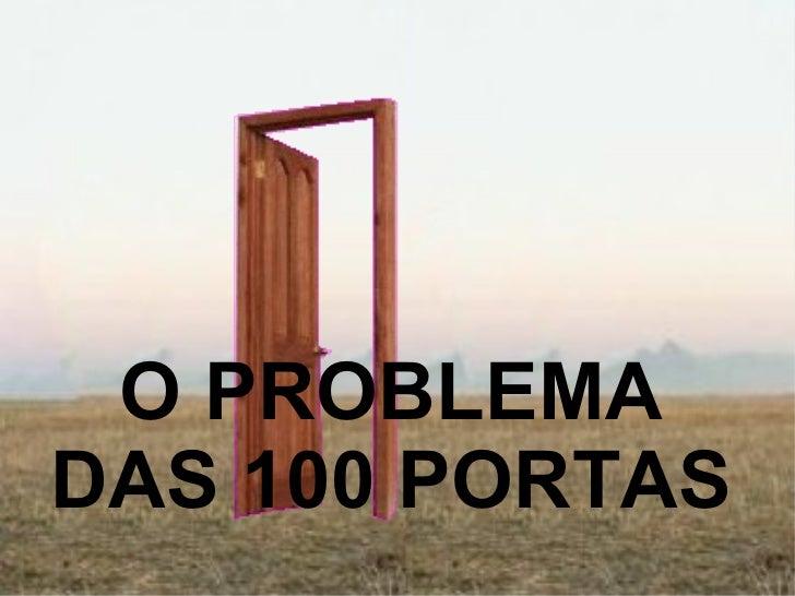 O PROBLEMA DAS 100 PORTAS