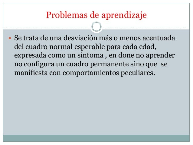 Problema de aprendizajes  Slide 2