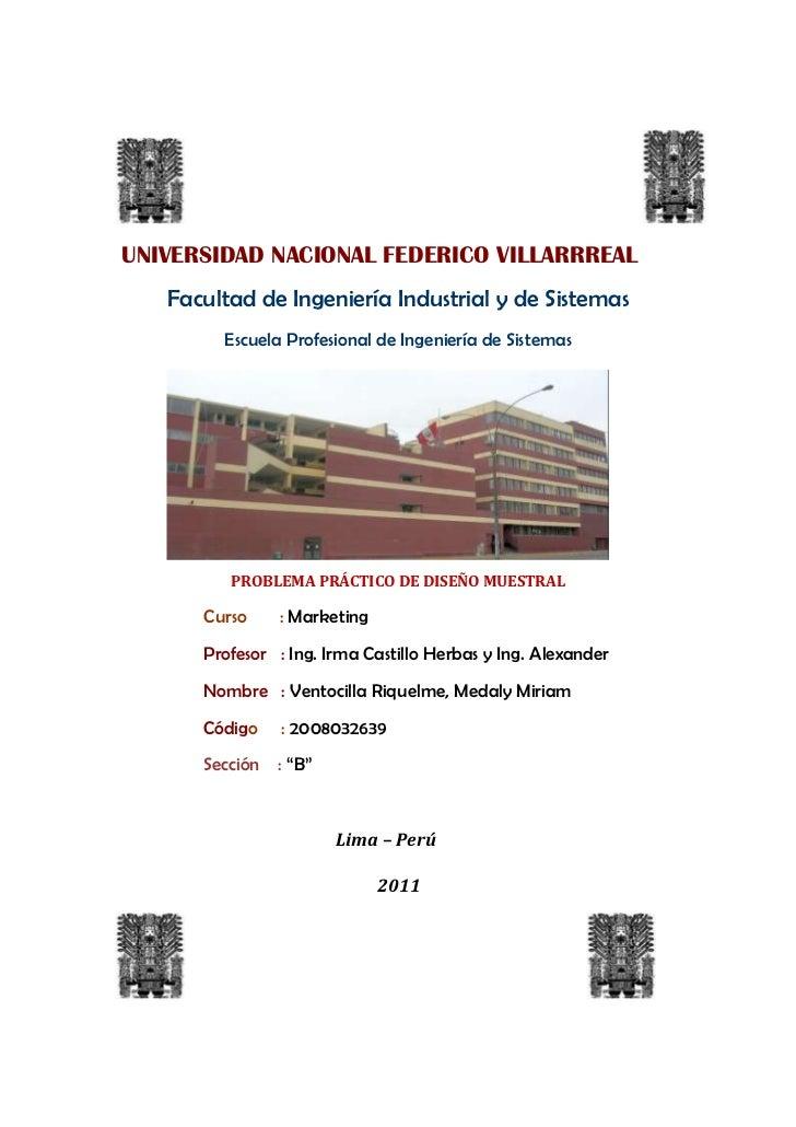 UNIVERSIDAD NACIONAL FEDERICO VILLARRREAL   Facultad de Ingeniería Industrial y de Sistemas        Escuela Profesional de ...
