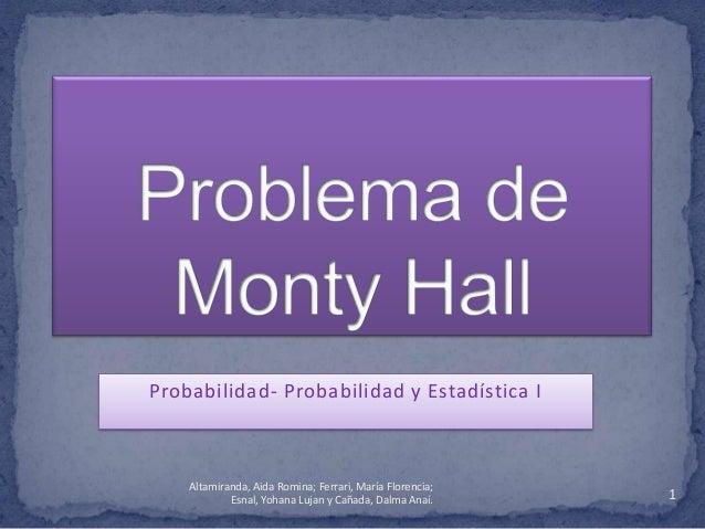 Probabilidad- Probabilidad y Estadística I1Altamiranda, Aida Romina; Ferrari, María Florencia;Esnal, Yohana Lujan y Cañada...
