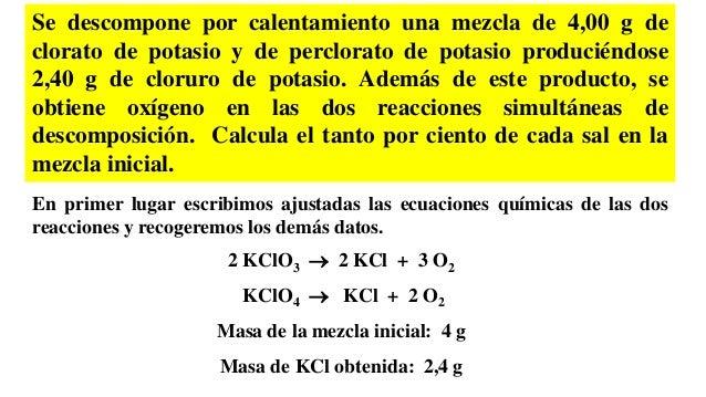 Se descompone por calentamiento una mezcla de 4,00 g de clorato de potasio y de perclorato de potasio produciéndose 2,40 g...