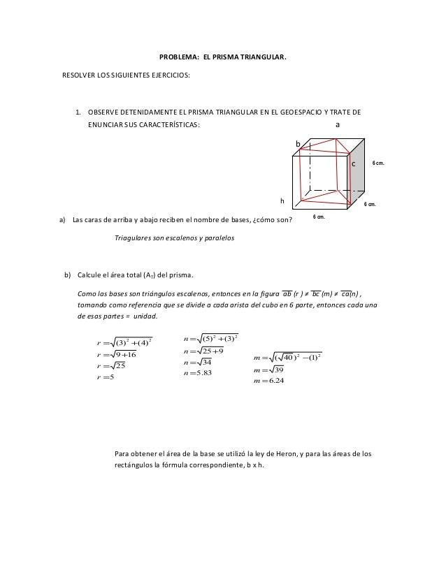6 cm. 6 cm. 6 cm. 5 25 169 )4()3( 22 = = += += r r r r 83.5 34 925 )3()5( 22 = = += += n n n n PROBLEMA: EL PRISMA TRIANGU...